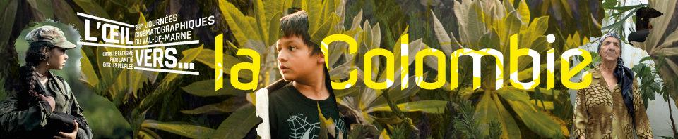 L'oeil vers la Colombie